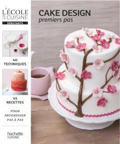 蛋糕设计Cake Design:Premiers pas法语原版 甜点学习