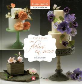 糖花的艺术 LArt exquis des Fleurs en Sucre 精装 法语原版 甜点制作