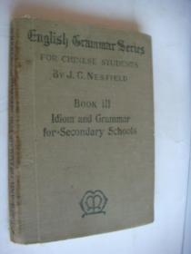Idiom and Grammar for secondary schools  民国20年 英文原版, 布面平装 ,英国印制 特为中国学生学习而用,文字清晰,内容丰富.