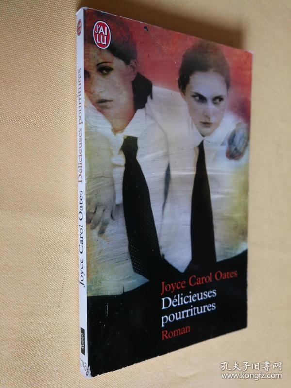 法文原版  乔伊思·卡罗尔·奥特兹 Délicieuses pourritures.Joyce Carol Oates
