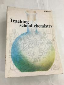 Teaching school chemistry(英文版)馆藏书
