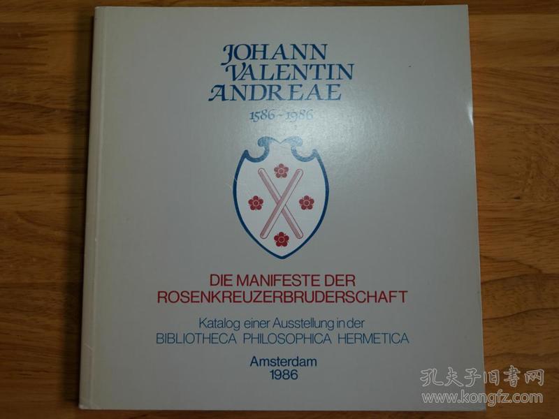 约翰·瓦伦丁·安德烈:玫瑰十字兄弟会的兴起(Johann Valentin Andreae: die Manifeste der Rosenkreuzerbruderschaft)