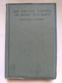 The Private Papers of Henry Ryecroft (by George Gissing) 乔治·吉辛《四季随笔》英文原版 布面软精装本 毛边 (1909年印,品好)