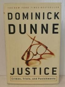 正义:犯罪、审判与惩罚 Justice :Crimes,Trials , and Punishments by Dominick Dunne (法律)英文原版书