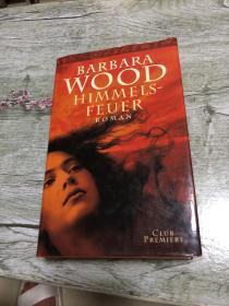 德语畅销小说 Himmelsfeuer : Roman. Barbara Wood