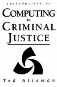 Introduction To Computing In Criminal Justice