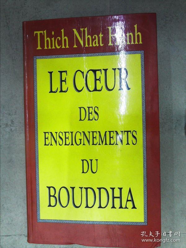 Thich Nhat Hanh LE COEUR DES ENSEIGNEMENTS DU BOUDDHA(详见图)