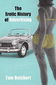 The Erotic History of Advertising