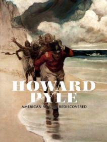 Howard Pyle: American Master Rediscovered [平装]