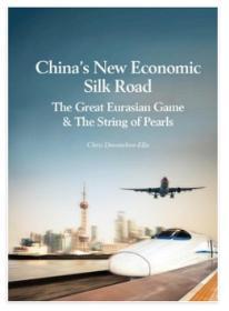 英文原版书 Chinas New Economic Silk Road: The Great Eurasian Game & The String of Pearls Hardcover – 2015
