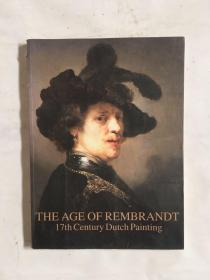 THE AGE OF REMBRANDT 17th Century Dutch Painting