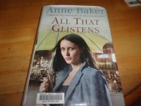 Anne Baker-- ALL THAT GLISTENS--外文原版