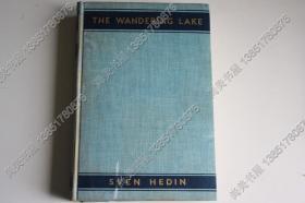 【现货 包邮】1940年英文《游移的湖》THE WANDERING LAKE 一个世纪之谜的延续,新疆罗布泊考察,32副照片,76副绘图,10副地图,斯文•赫定 精装 毛边书/