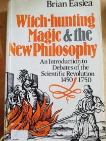Witch Hunting, Magic and the New Philosophy: An introduction to debates of the Scientific Revolution, 1450 - 1750
