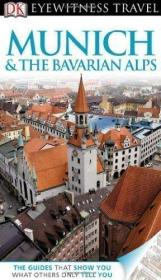 慕尼黑与巴伐利亚阿尔卑斯旅游指南 DK Eyewitness Travel Guide: Munich & the Bavarian Alps  DK目击者系列 英文原版