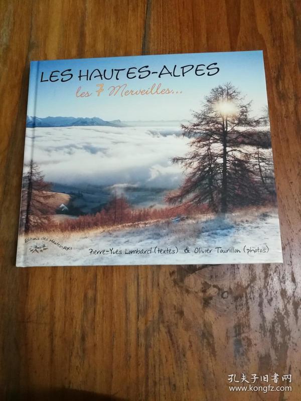Les Hautes-Alpes les 7 merveilles... Pierre Yves Lombard(法文原版 彩印插图本)
