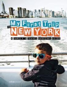 美国纽约亲子旅游指南 My First Trip to New York 英文版