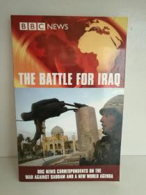 BBC伊拉克战争纪实 BBC  The Battle for Iraq:BBC News Correspondents on the War Against Saddam and a New World Agends (中东)英文原版书