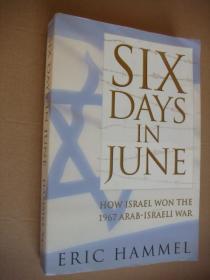 SIX DAYS IN JUNE:H 《六月战争-为什么以色列能赢得1967年以-阿(拉伯)战争》  英文原版16开452页,较新