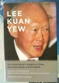 Lee Kuan Yew:The Grand Masters Insights on China, the United States, and the World