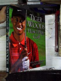 TIGER WOODS HOW I Play Golf(老虎教打高尔夫)精装(大16开