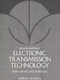 Electronic Transmission Technology: Lines  Waves  And Antennas (2nd Edition)