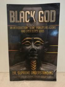 Black God:An Introduction to the Worlds Religions and Their Black God 英文原版书