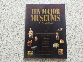 TEN MAJOR MUSEUMS OF SHAANXI