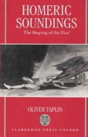 Homeric Soundings: The Shaping Of The Iliad