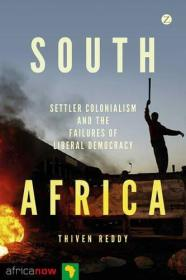 南非:移民殖民主义与自由民主的失败 South Africa, Settler Colonialism and the Failures of Liberal Democracy