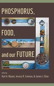 Phosphorus  Food  And Our Future