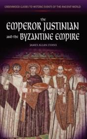 The Emperor Justinian And The Byzantine Empire (greenwood Guides To Historic Events Of The Ancient W