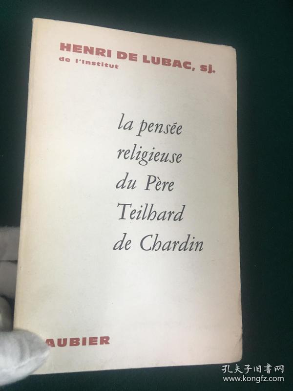 La pensée religieuse du Père Teilbard de Chardin【皮埃尔·泰亚尔·德·夏尔丹(德日进)神父的宗教思想】