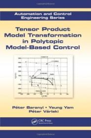 Tensor Product Model Transformation In Polytopic Model-based Control (automation And Control Enginee
