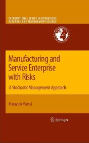 Manufacturing and Service Enterprise with Risks A Stochastic Management Approach