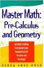 Master Math  Pre-Calculus And Geometry - Debra Ross