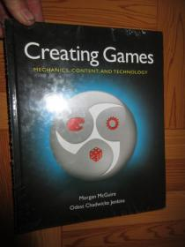 Creating Games: Mechanics, Content, and Technology  (见图)  16开,硬精装,全新未开封