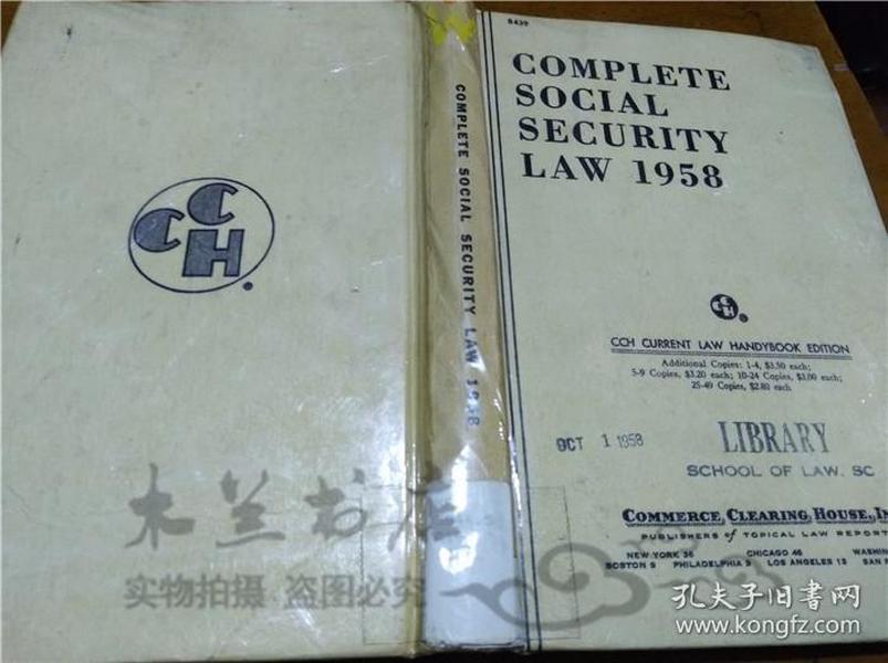 原版英法德意等外文书 COMPLETE SOCIAL SECURITU LAW 1958 CCH CURRENT LAW HANDYBOOK EDITION COMMERCE CLEARING HOUSE,INC 1958年 大32开硬精装