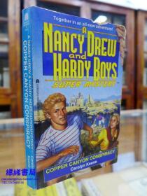 Copper canyon conspiracy(Nancy Drew & Hardy Boys Super Mysterie)《 侦探南希德鲁系列:铜峡谷阴谋   卡罗琳·基恩著 》