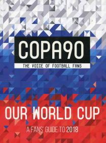 COPA90: Our World Cup: A Fans Guide to 2018