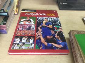 Deutschland Fuβball-WM 2006:Alle Spiele \ Alle Tore \ Alle Teams(2006年德国世界杯官方画册)德文原版精装【骨灰级球迷的终极收藏】