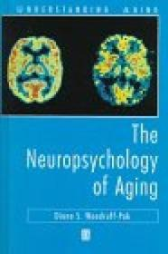 The Neuropsychology Of Aging (understanding Aging)