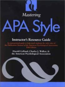 Mastering Apa Style: Instructors Resource Guide