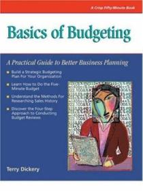 Crisp: Basics Of Budgeting: A Practical Guide To Better Business Planning (crisp Fifty-minute Books)