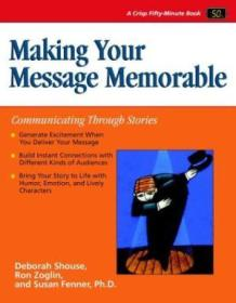 Making Your Message Memorable: Communicating Through Stories