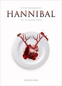The Art and Making of Hannibal the TV Series