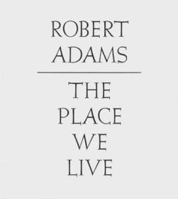 Robert Adams:The Place We Live