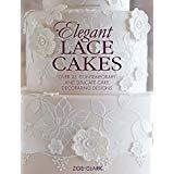 Elegant Lace Cakes: Over 25 contemporary and delicate cake d