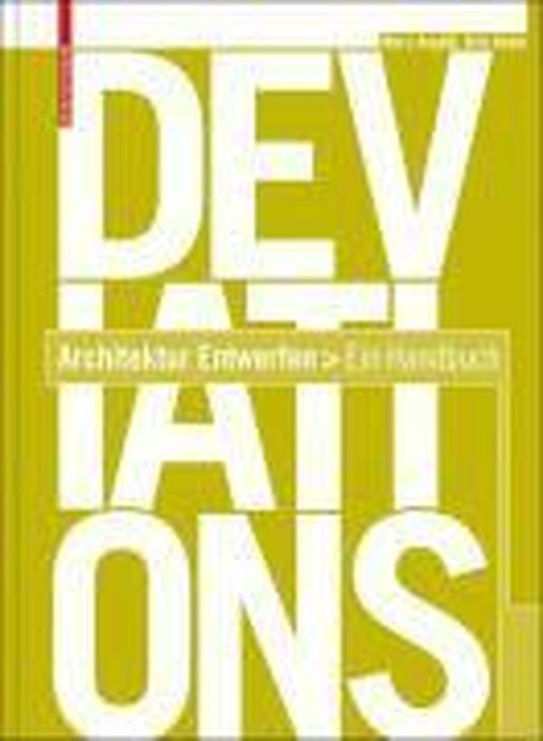 Deviations:Architektur Entwerfen  Ein Handbuch