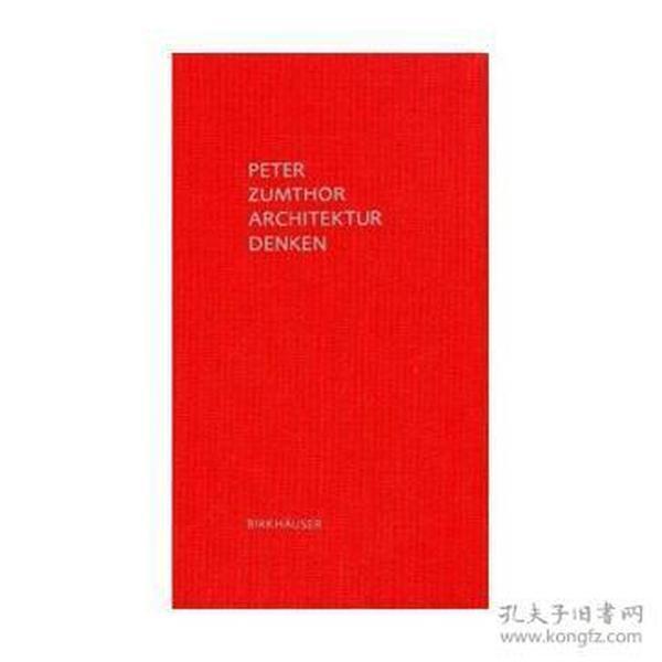 Peter Zumthor Architektur Denken:Dritte, erweiterte Auflage